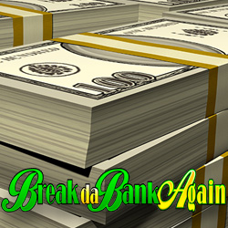 Break Da Bank Again Banner 3
