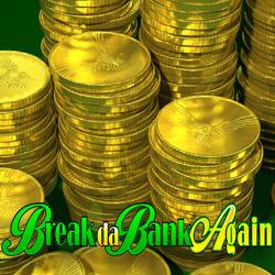 Break da Bank Again Banner 1